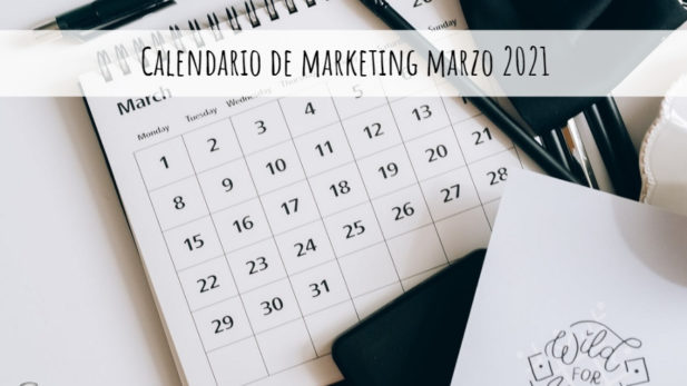 Calendario de marketing marzo 2021