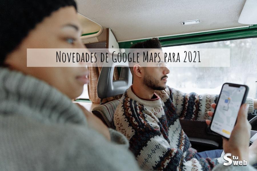 Novedades de Google Maps para 2021